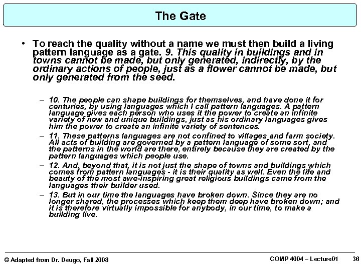 The Gate • To reach the quality without a name we must then build