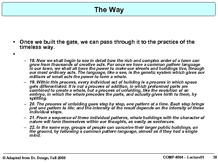 The Way • Once we built the gate, we can pass through it to