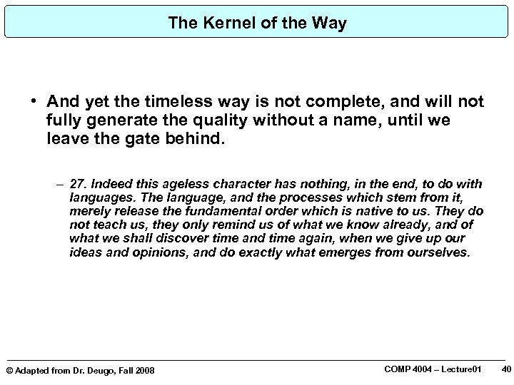 The Kernel of the Way • And yet the timeless way is not complete,