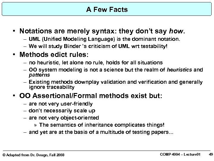 A Few Facts • Notations are merely syntax: they don't say how. – UML