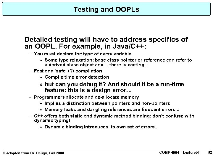 Testing and OOPLs Detailed testing will have to address specifics of an OOPL. For