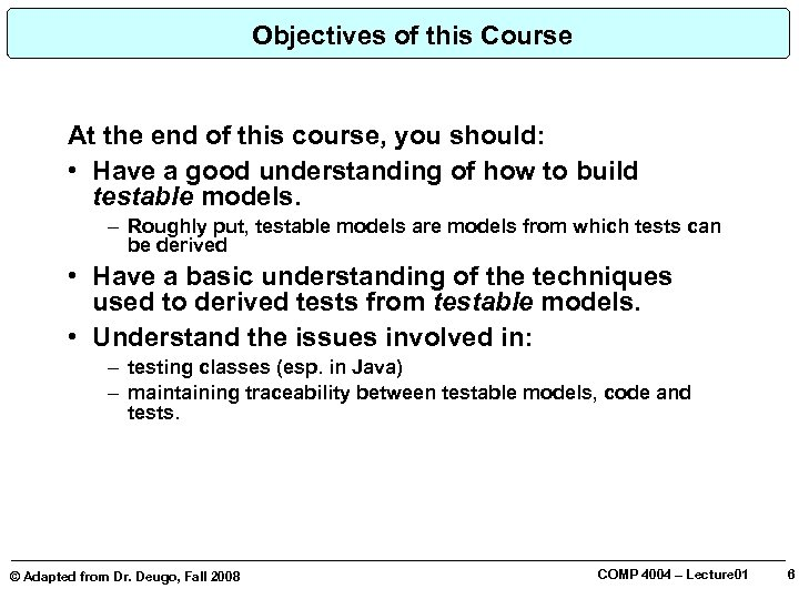 Objectives of this Course At the end of this course, you should: • Have