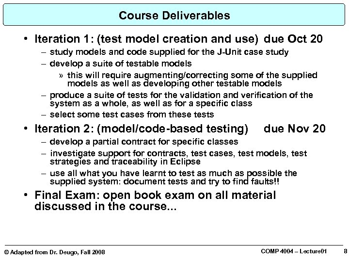 Course Deliverables • Iteration 1: (test model creation and use) due Oct 20 –