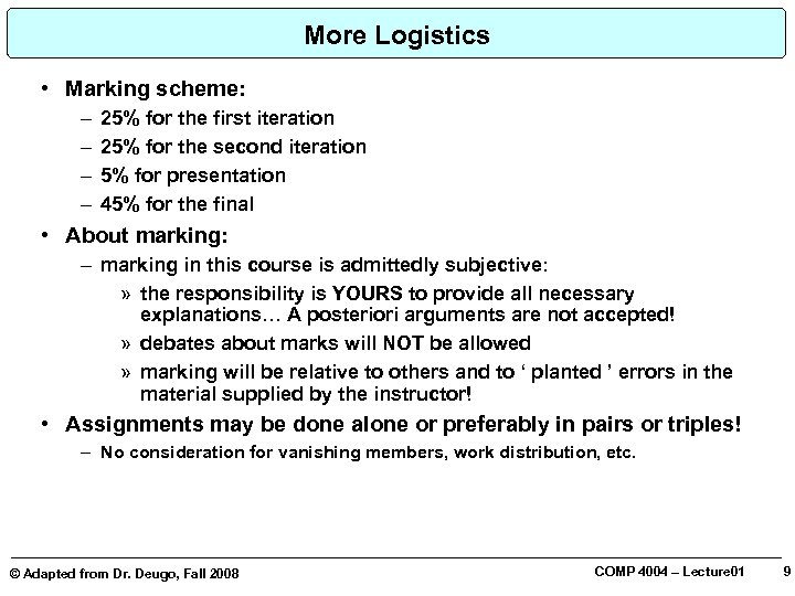 More Logistics • Marking scheme: – – 25% for the first iteration 25% for