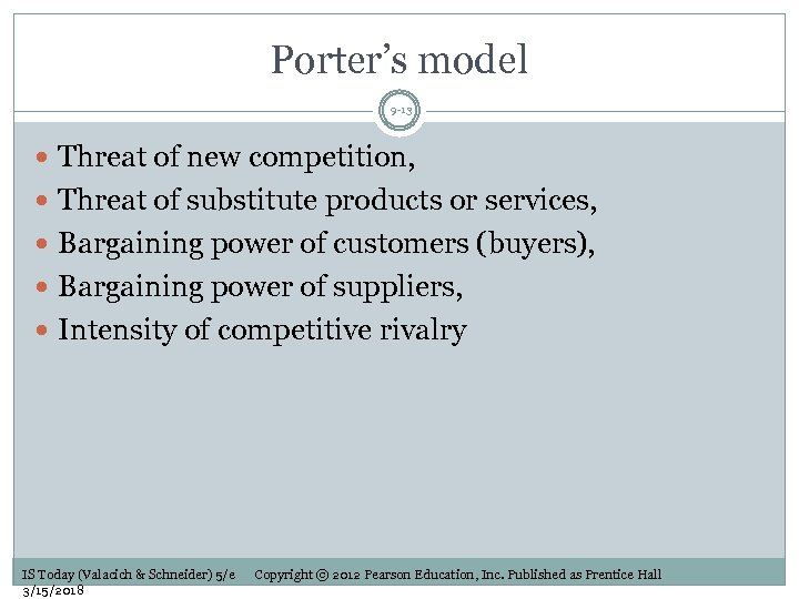 Porter's model 9 -13 Threat of new competition, Threat of substitute products or services,