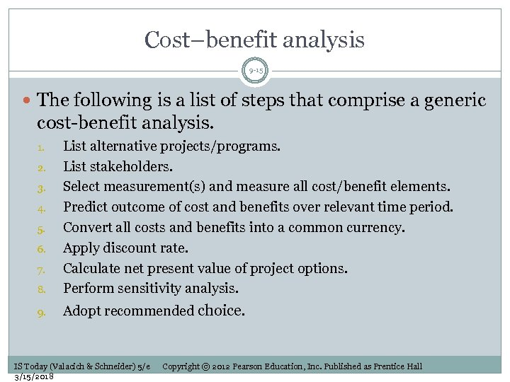 Cost–benefit analysis 9 -15 The following is a list of steps that comprise a