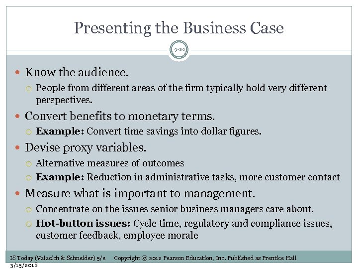 Presenting the Business Case 9 -20 Know the audience. People from different areas of