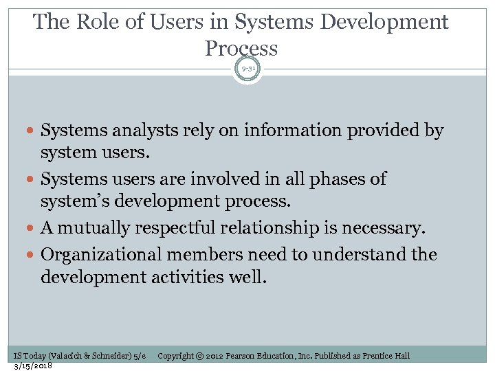 The Role of Users in Systems Development Process 9 -31 Systems analysts rely on