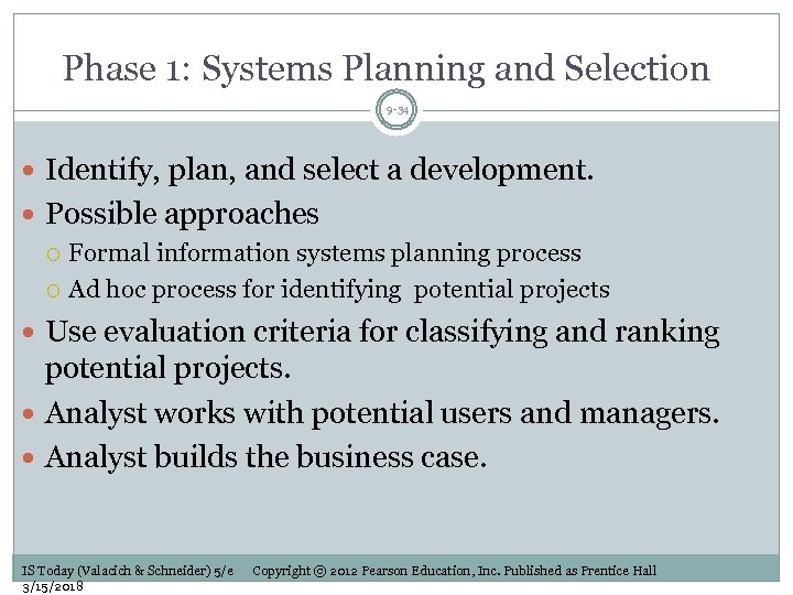 Phase 1: Systems Planning and Selection 9 -34 Identify, plan, and select a development.