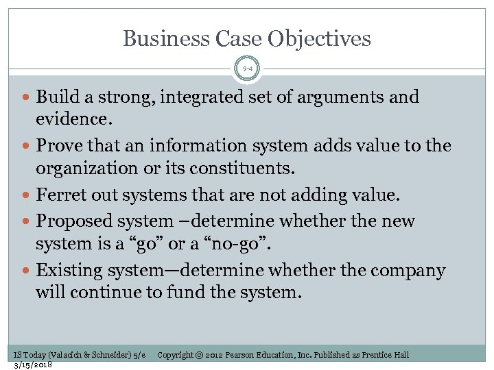 Business Case Objectives 9 -4 Build a strong, integrated set of arguments and evidence.