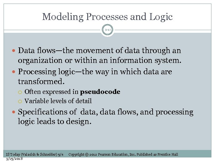 Modeling Processes and Logic 9 -41 Data flows—the movement of data through an organization