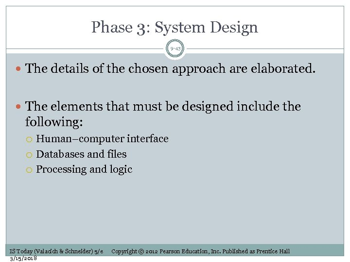 Phase 3: System Design 9 -43 The details of the chosen approach are elaborated.