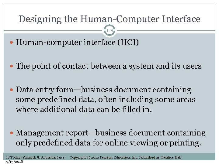 Designing the Human-Computer Interface 9 -44 Human-computer interface (HCI) The point of contact between