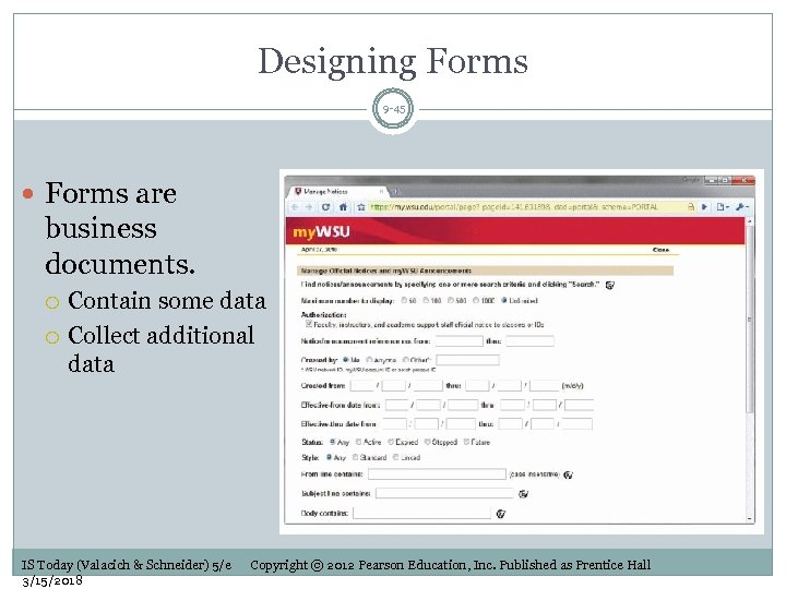 Designing Forms 9 -45 Forms are business documents. Contain some data Collect additional data
