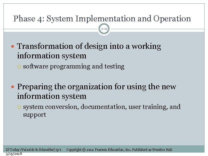 Phase 4: System Implementation and Operation 9 -49 Transformation of design into a working