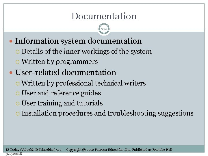 Documentation 9 -52 Information system documentation Details of the inner workings of the system