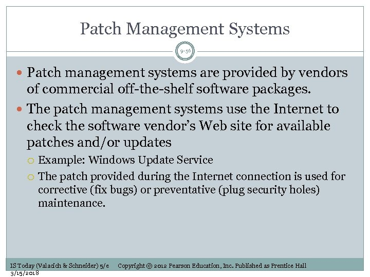 Patch Management Systems 9 -56 Patch management systems are provided by vendors of commercial