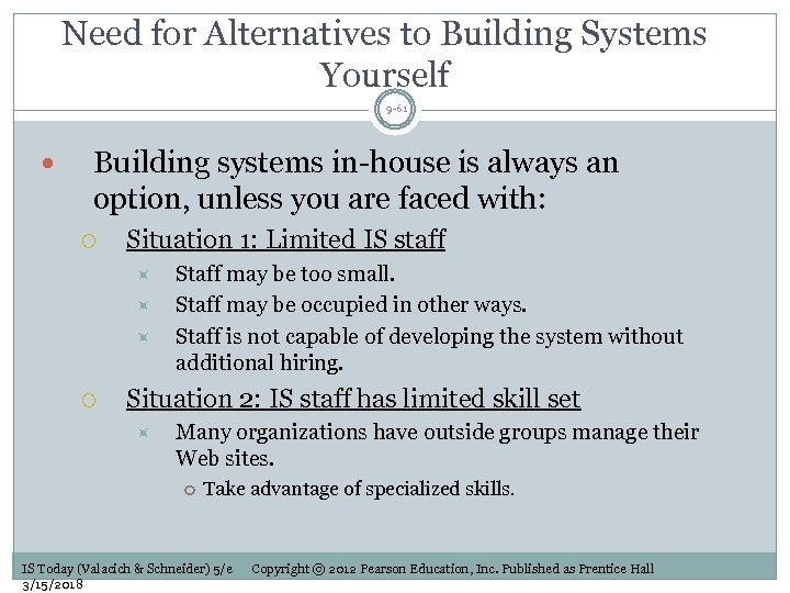 Need for Alternatives to Building Systems Yourself 9 -61 Building systems in-house is always