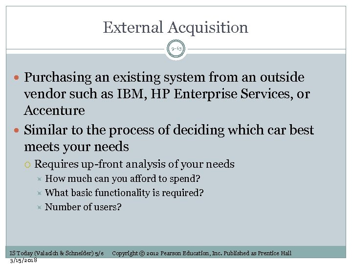 External Acquisition 9 -63 Purchasing an existing system from an outside vendor such as