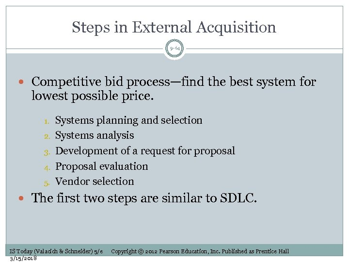 Steps in External Acquisition 9 -64 Competitive bid process—find the best system for lowest