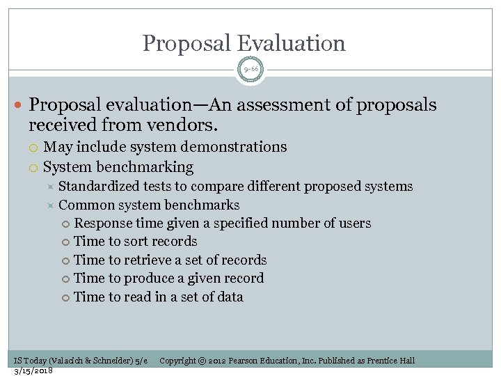 Proposal Evaluation 9 -66 Proposal evaluation—An assessment of proposals received from vendors. May include