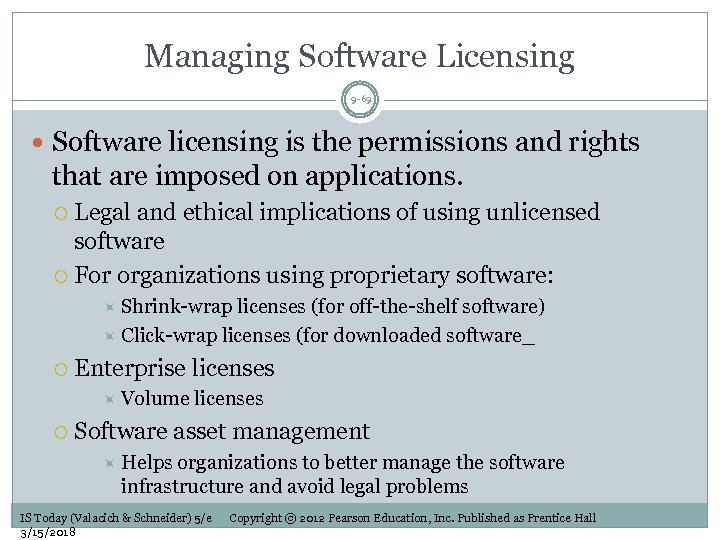 Managing Software Licensing 9 -69 Software licensing is the permissions and rights that are