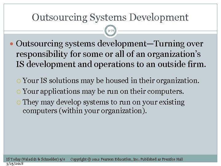 Outsourcing Systems Development 9 -72 Outsourcing systems development—Turning over responsibility for some or all