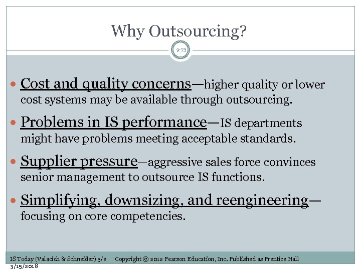 Why Outsourcing? 9 -73 Cost and quality concerns—higher quality or lower cost systems may