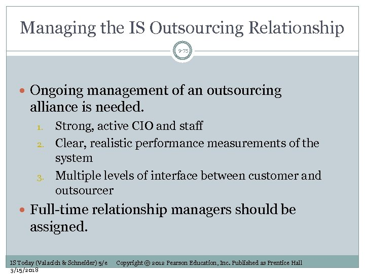 Managing the IS Outsourcing Relationship 9 -75 Ongoing management of an outsourcing alliance is