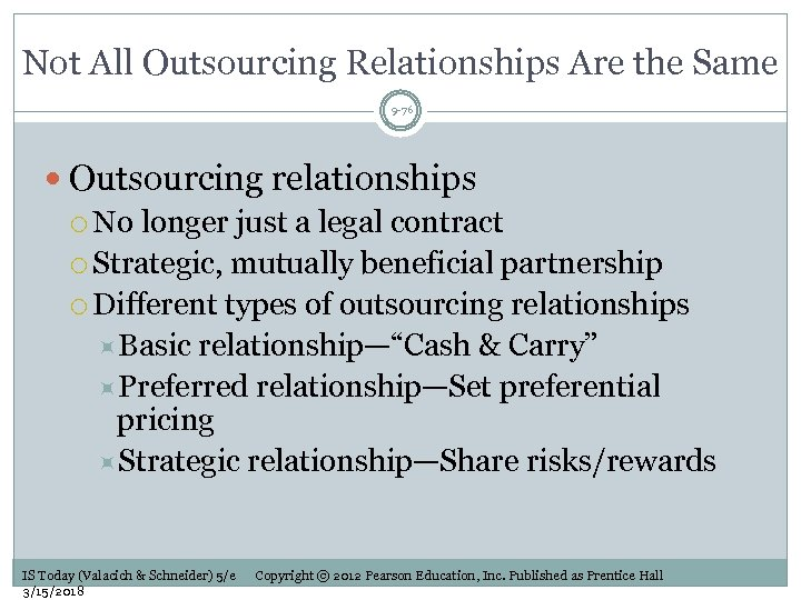 Not All Outsourcing Relationships Are the Same 9 -76 Outsourcing relationships No longer just