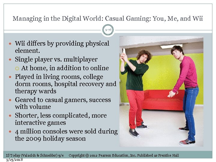 Managing in the Digital World: Casual Gaming: You, Me, and Wii 9 -78 Wii