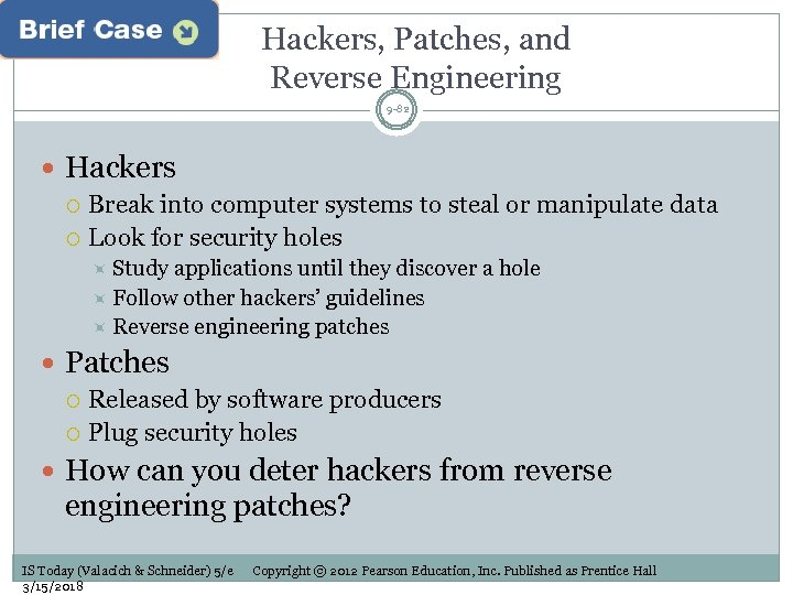Hackers, Patches, and Reverse Engineering 9 -82 Hackers Break into computer systems to steal
