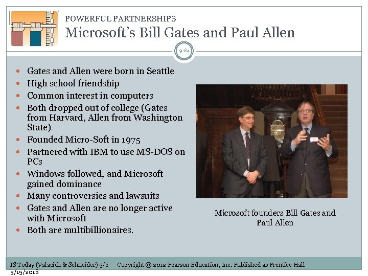 POWERFUL PARTNERSHIPS Microsoft's Bill Gates and Paul Allen 9 -84 Gates and Allen were