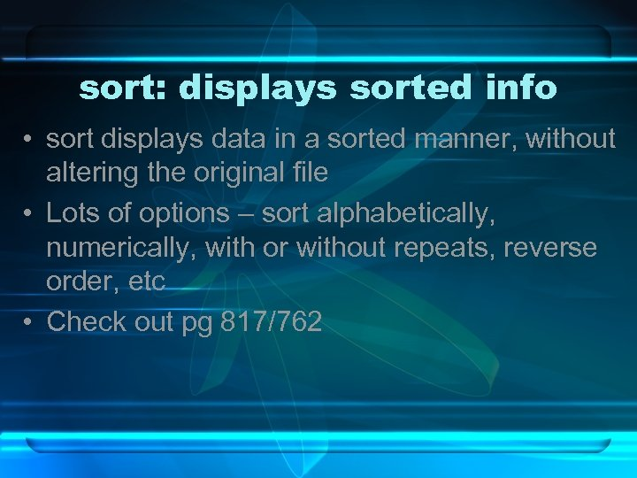 sort: displays sorted info • sort displays data in a sorted manner, without altering