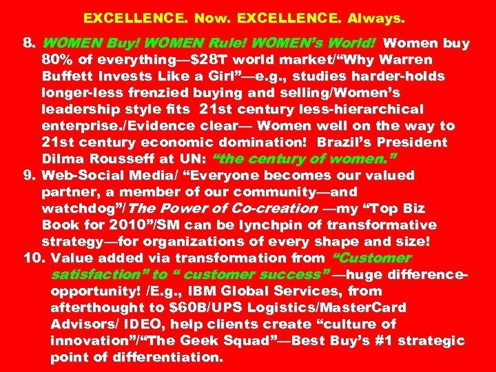 EXCELLENCE. Now. EXCELLENCE. Always. 8. WOMEN Buy! WOMEN Rule! WOMEN's World! Women buy 80%
