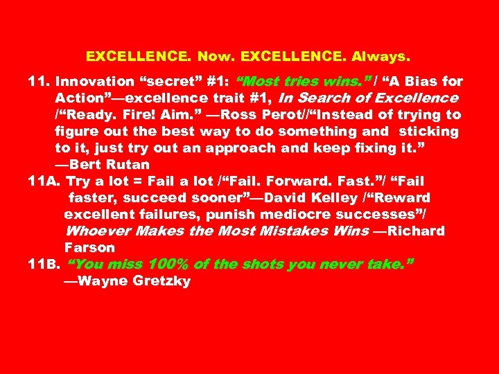 "EXCELLENCE. Now. EXCELLENCE. Always. 11. Innovation ""secret"" #1: ""Most tries wins. "" / ""A"