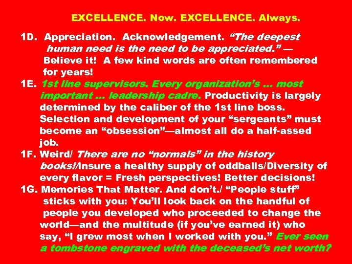 "EXCELLENCE. Now. EXCELLENCE. Always. 1 D. Appreciation. Acknowledgement. ""The deepest human need is the"