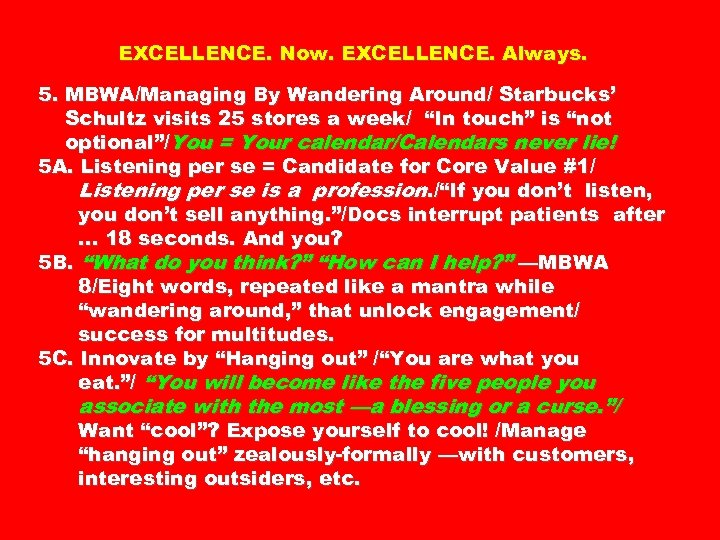 EXCELLENCE. Now. EXCELLENCE. Always. 5. MBWA/Managing By Wandering Around/ Starbucks' Schultz visits 25 stores