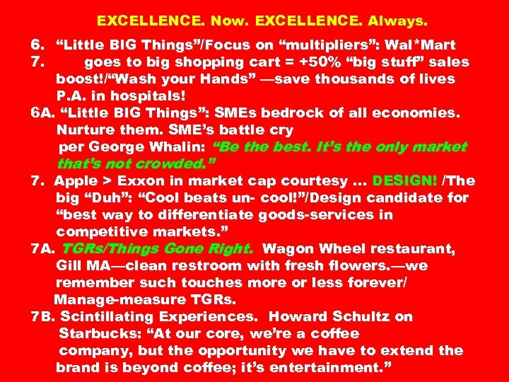 "EXCELLENCE. Now. EXCELLENCE. Always. 6. ""Little BIG Things""/Focus on ""multipliers"": Wal*Mart 7. goes to"