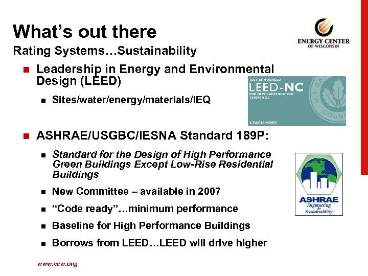 What's out there Rating Systems…Sustainability n Leadership in Energy and Environmental Design (LEED) n