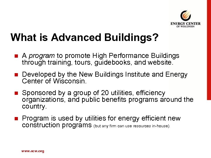 What is Advanced Buildings? n A program to promote High Performance Buildings through training,