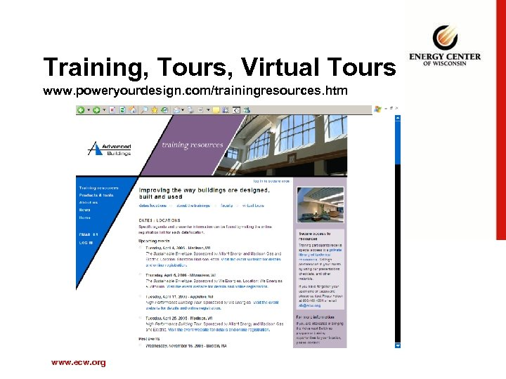 Training, Tours, Virtual Tours www. poweryourdesign. com/trainingresources. htm www. ecw. org