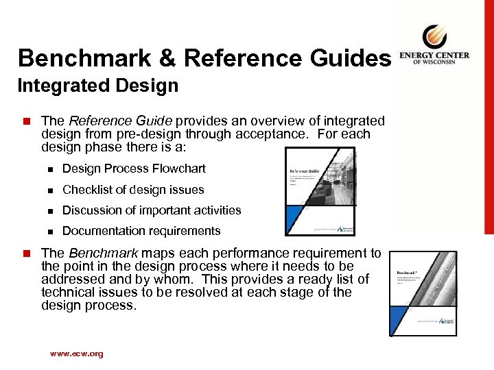 Benchmark & Reference Guides Integrated Design n The Reference Guide provides an overview of