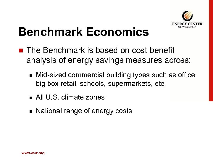 Benchmark Economics n The Benchmark is based on cost-benefit analysis of energy savings measures