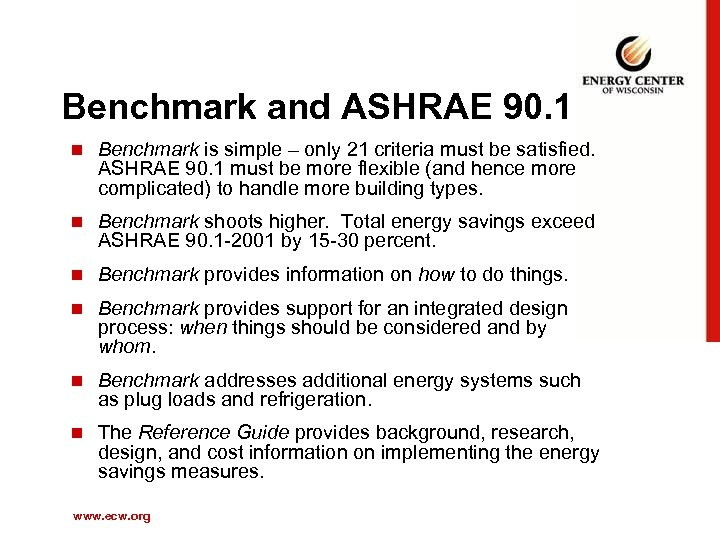 Benchmark and ASHRAE 90. 1 n Benchmark is simple – only 21 criteria must
