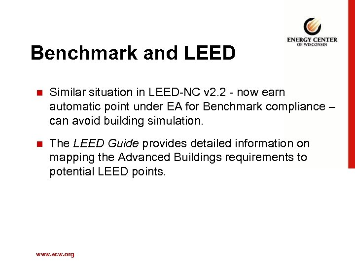 Benchmark and LEED n Similar situation in LEED-NC v 2. 2 - now earn