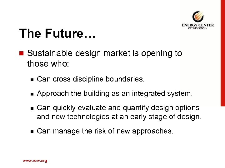 The Future… n Sustainable design market is opening to those who: n Can cross