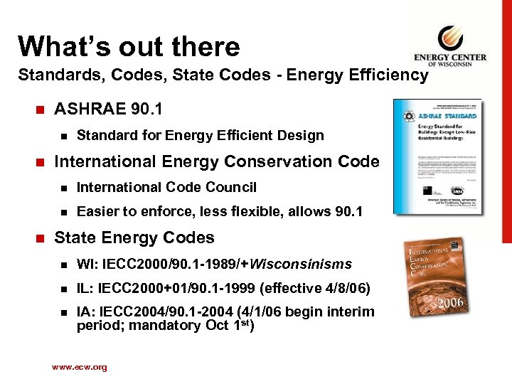What's out there Standards, Codes, State Codes - Energy Efficiency n ASHRAE 90. 1