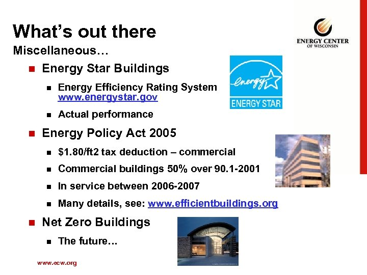 What's out there Miscellaneous… n Energy Star Buildings n n n Energy Efficiency Rating