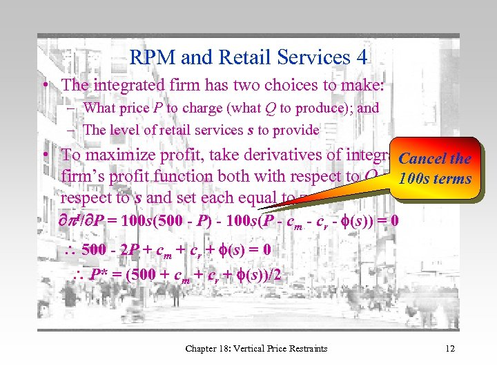RPM and Retail Services 4 • The integrated firm has two choices to make: